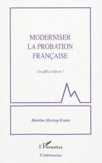 Moderniser la probation française : un défi à relever !