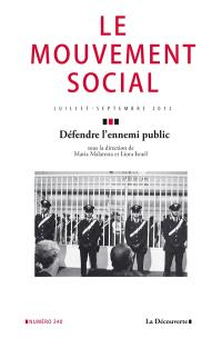 Mouvement social (Le). n° 240, Défendre l'ennemi public