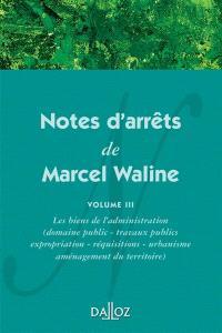 Notes d'arrêts de Marcel Waline. Volume 3