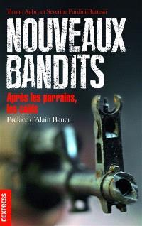Nouveaux bandits : après les parrains, les caïds