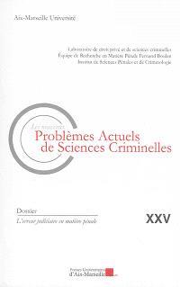 Nouveaux problèmes actuels de sciences criminelles (Les). n° 25, L'erreur judiciaire en matière pénale