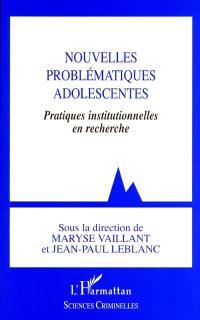 Nouvelles problématiques adolescentes : pratiques institutionnelles en recherche