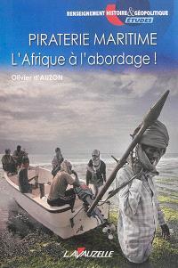Piraterie maritime : l'Afrique à l'abordage !