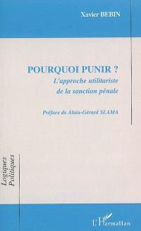 Pourquoi punir ? : l'approche utilitariste de la sanction pénale