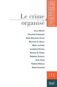 Pouvoirs. n° 132, Le crime organisé