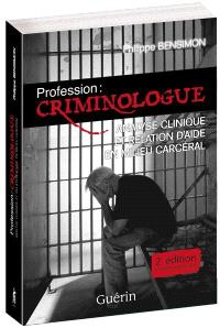 Profession  : criminologue : analyse clinique et relation d'aide en milieu carcéral