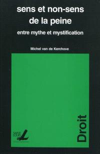 Sens et non-sens de la peine : entre mythe et mystification