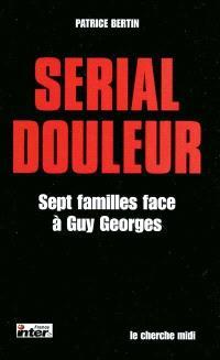 Serial douleur : sept familles face à Guy Georges