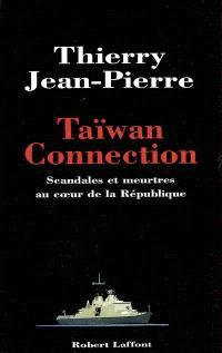 Taïwan connection : scandales et meurtres au coeur de la République