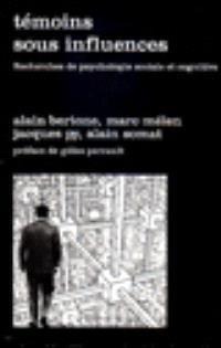 Témoins sous influences : recherches de psychologie sociale et cognitive