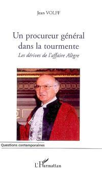 Un procureur général dans la tourmente : les dérives de l'affaire Alègre