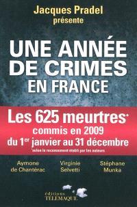 Une année de crimes en France : les 625 meurtres commis en 2009 du 1er janvier au 31 décembre
