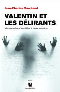 Valentin et les délirants : monographie d'un délire à deux meurtrier