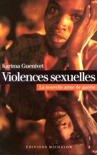 Violences sexuelles : la nouvelle arme de guerre