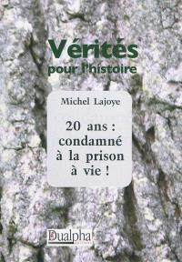 20 ans : condamné à la prison à vie !