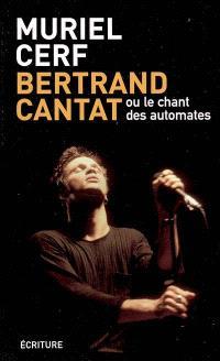Bertrand Cantat ou Le chant des automates