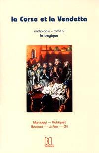 La Corse et la vendetta. Volume 2, Le tragique