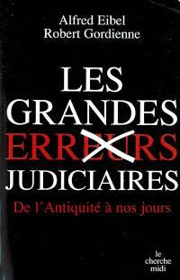 Les grandes erreurs judiciaires : de l'Antiquité à nos jours