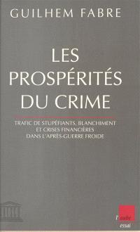 Les prospérités du crime : trafic de stupéfiants, blanchiment et crises financières de l'après-guerre froide