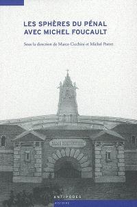 Les sphères du pénal avec Michel Foucault : histoire et sociologie du droit de punir