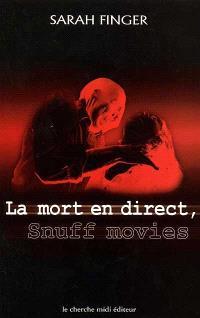 Snuff Movies : la mort en direct