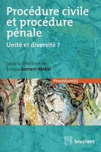 Procédure civile et procédure pénale : unité et diversité ?