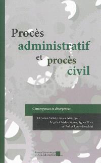 Procès administratif et procès civil : convergences et divergences