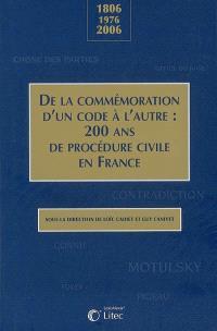 1806-1976-2006, de la commémoration d'un code à l'autre : 200 ans de procédure civile en France