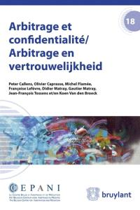 Arbitrage et confidentialité = Arbitrage en vertrouwelijkheid