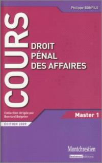 Droit pénal des affaires : cours et travaux dirigés : master 1