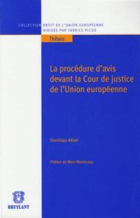 La procédure d'avis devant la Cour de justice de l'Union européenne