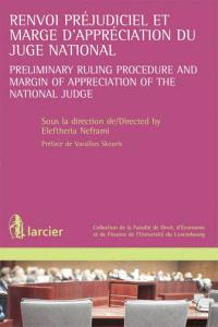 Renvoi préjudiciel et marge d'appréciation du juge national = Preliminary ruling procedure and margin of appreciation of the national judge
