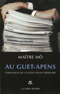 Au guet-apens : chroniques de la justice pénale ordinaire