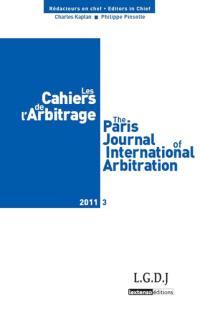 Cahiers de l'arbitrage (Les) = The Paris journal of international arbitration. n° 3 (2011)