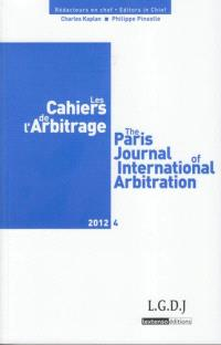 Cahiers de l'arbitrage (Les) = The Paris journal of international arbitration. n° 4 (2012)