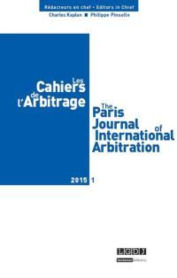 Cahiers de l'arbitrage (Les). n° 1 (2015)