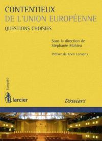 Contentieux de l'Union européenne : questions choisies