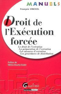 Droit de l'exécution forcée : le droit de l'exécution, la préparation de l'exécution, les mesures d'exécution, les procédures de distribution