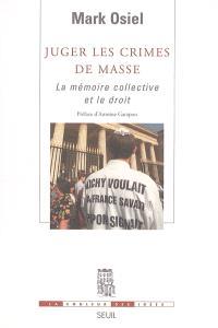 Juger les crimes de masse : la mémoire collective et le droit