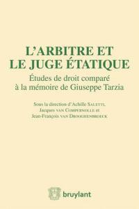 L'arbitre et le juge étatique : études de droit comparé à la mémoire de Giuseppe Tarzia