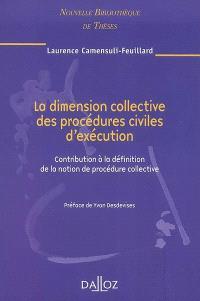 La dimension collective des procédures civiles d'exécution : contributions à la définition de la notion de procédure collective : 2008