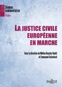 La justice civile européenne en marche