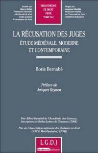 La récusation des juges : étude médiévale, moderne et contemporaine