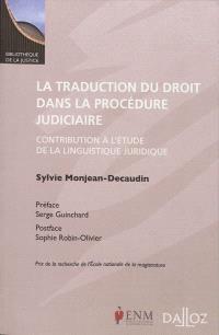 La traduction du droit dans la procédure judiciaire : contribution à l'étude de la linguistique juridique