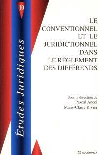 Le conventionnel et le juridictionnel dans le réglement des différends