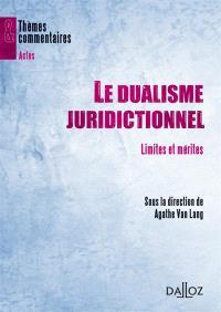 Le dualisme juridictionnel : limites et mérites
