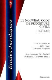 Le nouveau code de procédure civile 1975-2005