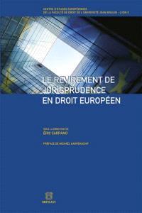 Le revirement de jurisprudence en droit européen