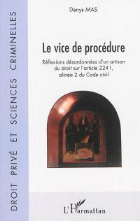 Le vice de procédure : réflexions désordonnées d'un artisan du droit sur l'article 2241, alinéa 2 du Code civil