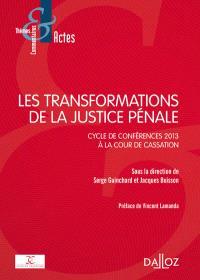 Les transformations de la justice pénale : cycle de conférences 2013 à la Cour de cassation